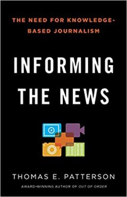 Informing the News by Thomas Patterson